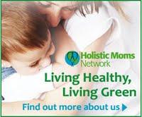Holistic Moms Network - Living Healthy, Living Green