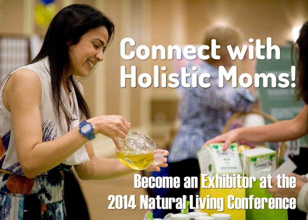 Connect with Holistic Moms - Become an Exhibitor at 2014 Natural Liviing Conference
