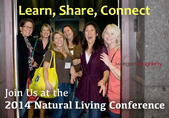 Learn, Share, Connect - Join Us at the 2014 Natural Living Conference