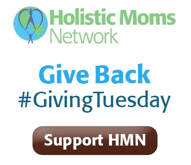 Support Holistic Moms Network - Give back on #GivingTuesday