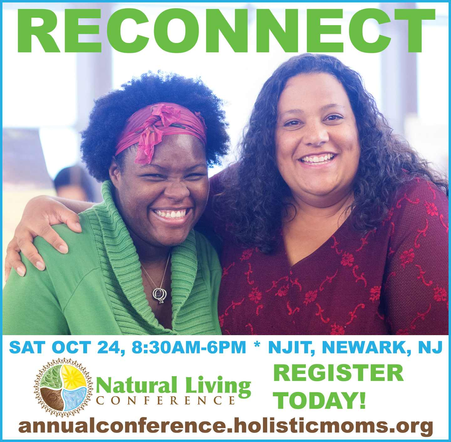 Reconnect - Sat, Oct 24, 8:30 AM - 6 PM - Natural Living Conference